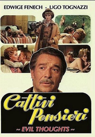 Evil Thoughts aka Cattivi pensieri (1976)Stars: Ugo Tognazzi, Edwige Fenech, Paolo Bonacelli ~ Director: Ugo Tognazzi