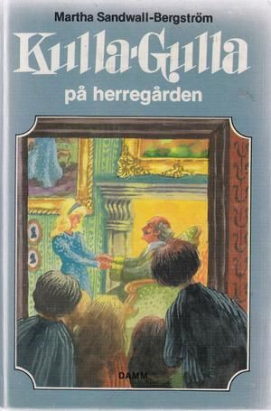 """Kulla-Gulla på herregården - Kulla-Gulla bøkene 5"" av Martha Sandwall-Bergström"