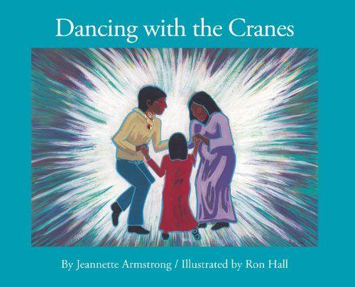 Dancing with the Cranes Theytus Books https://www.amazon.ca/dp/1894778707/ref=cm_sw_r_pi_awdb_x_Ga7XzbFKAJFK9