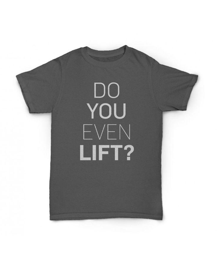 """""""Do You Even Lift?"""" T-Shirt"""