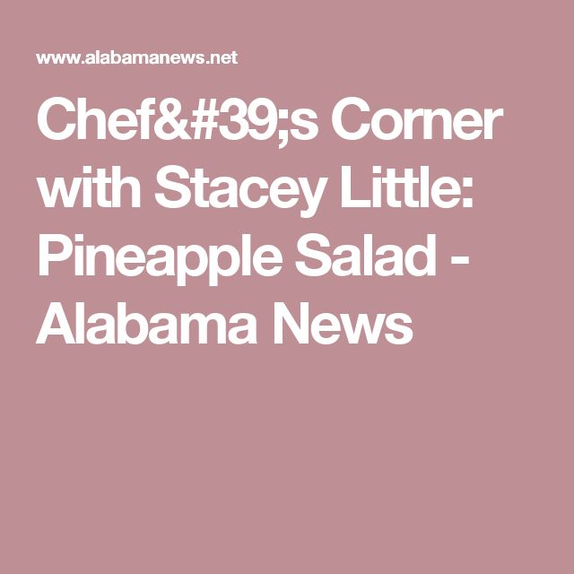 Chef's Corner with Stacey Little: Pineapple Salad - Alabama News