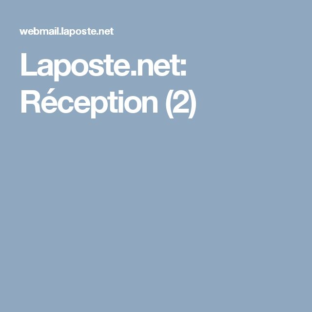 Laposte.net: Réception (2)