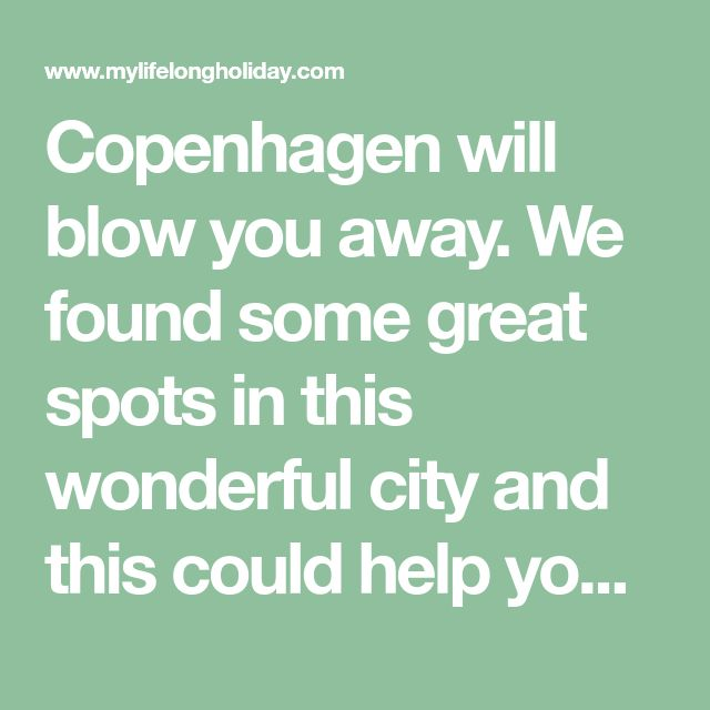 Copenhagen will blow you away. We found some great spots in this wonderful city and this could help you plan your perfect itinerary. Read on...