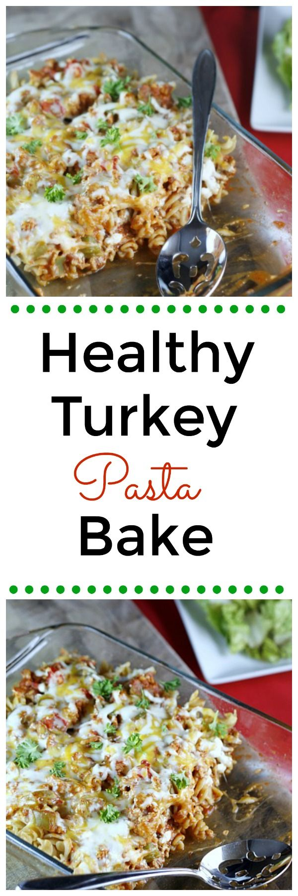 Healthy Turkey Pasta Bake! A family friendly meal that is healthy and delicious. Also makes great leftovers. Entree. Main Dish.