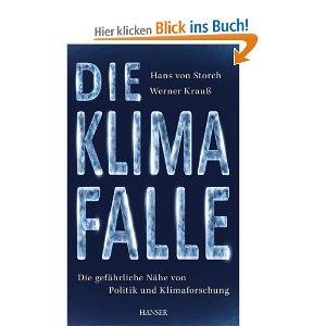 Die Klimafalle: Die gefährliche Nähe von Politik und Klimaforschung: Amazon.de: Hans von Storch, Werner Krauß: Bücher