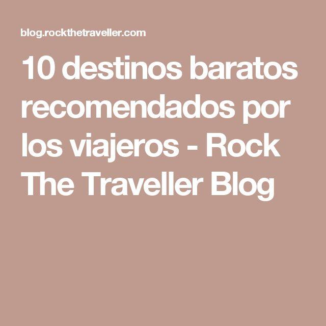 10 destinos baratos recomendados por los viajeros - Rock The Traveller Blog