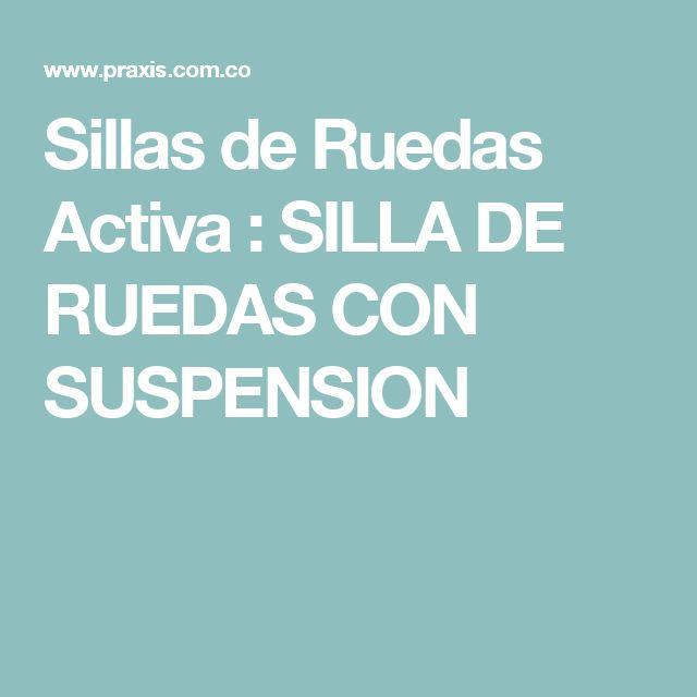 Sillas de Ruedas Activa : SILLA DE RUEDAS CON SUSPENSION