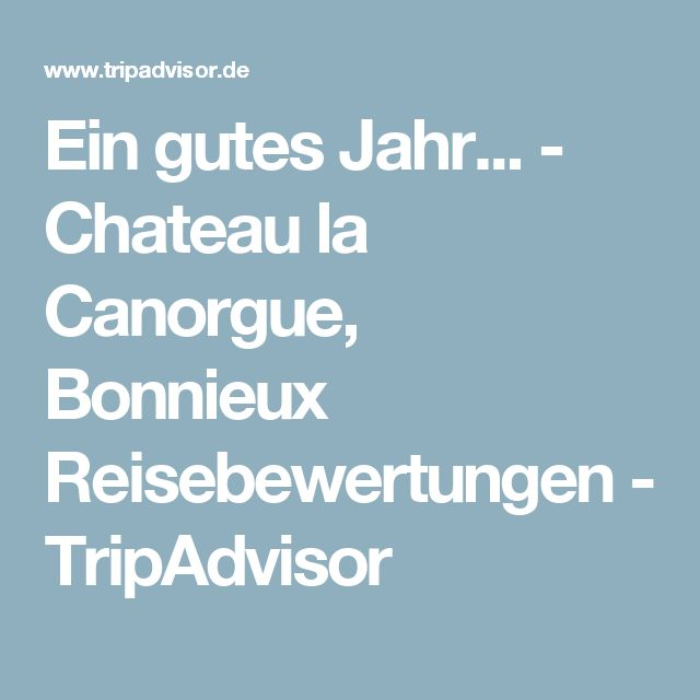 Ein gutes Jahr... - Chateau la Canorgue, Bonnieux Reisebewertungen - TripAdvisor