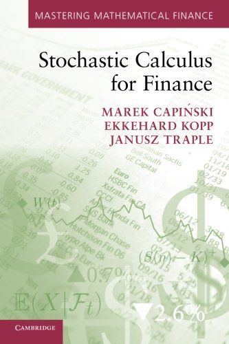 Stochastic Calculus for Finance (Mastering Mathematical Finance)/Marek Capiński, Ekkehard Kopp, Janusz Traple