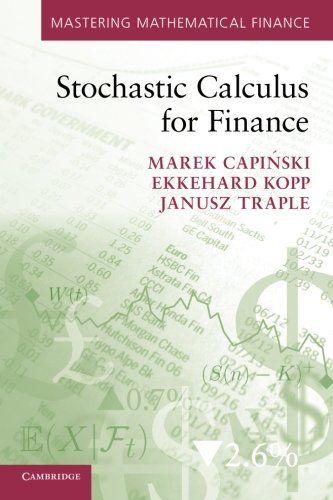 Stochastic Calculus for Finance (Mastering Mathematical Finance)/Marek Capiński, Ekkehard Kopp, Janusz Traple