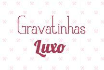 Gravatinhas Luxo