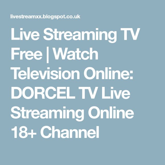 Live Streaming TV Free | Watch Television Online: DORCEL TV Live Streaming Online 18+ Channel