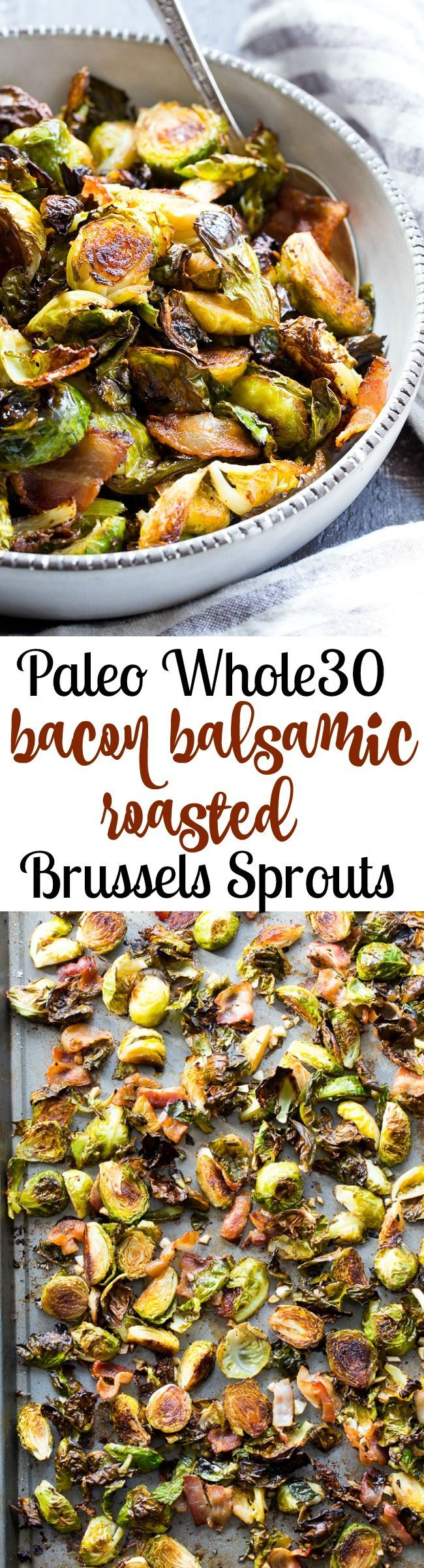 These crispy bacon, garlic and balsamic roasted brussels sprouts are packed with flavor and make the perfect side dish for anytime!  Whole30 and paleo friendly, plus kid approved!