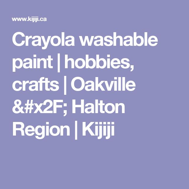 Crayola washable paint  | hobbies, crafts | Oakville / Halton Region | Kijiji