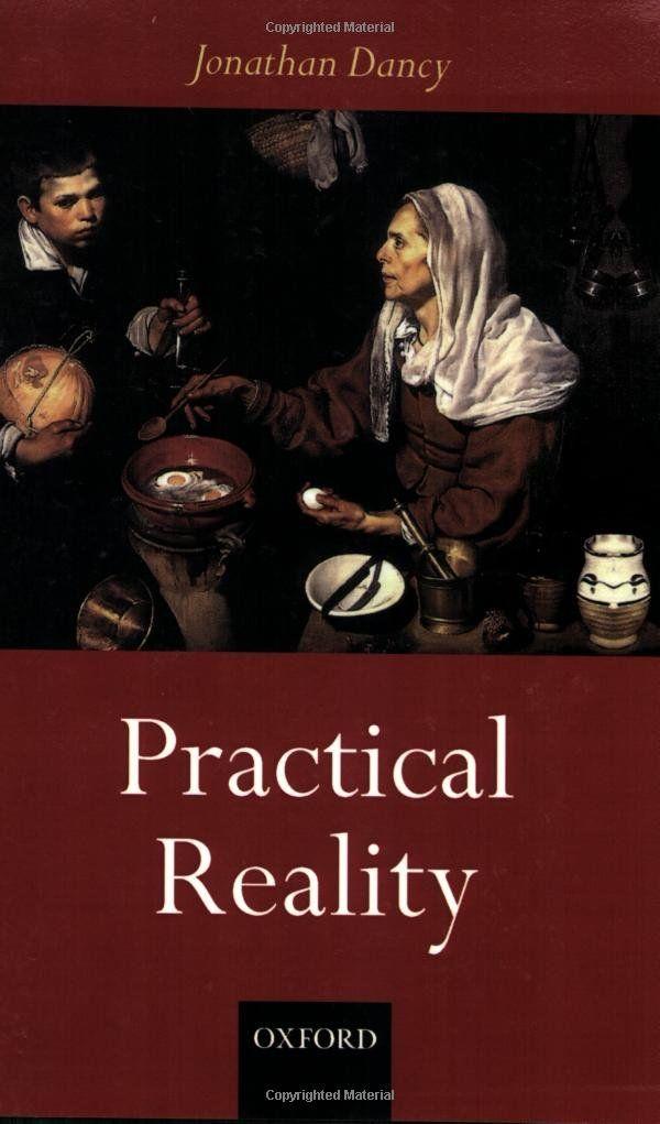 Practical reality / Jonathan Dancy