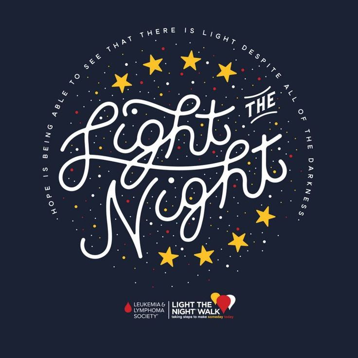Support me in the Leukemia and Lymphoma Light the Night Walk. Trying to raise at least $1000!