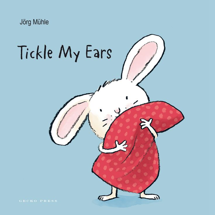 """Tickle my ears By Jörg Muhle ISBN 9781776570768 Gecko Press (Available May 2016)  """"It's getting late and Little Rabbit must go to bed. Can you help him?"""" This is an adorabl…"""