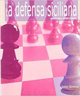 La Defensa Siciliana por John Emms Libro ideal para aquellos que desean entender las reglas básicas de la defensa siciliana  La defensa siciliana es una de las más famosas aperturas a lo largo de la historia del ajedrez , y sin duda la defensa contra 1.e4 más popular.   #Ajedrez #Chess #Defensa Siciliana #John Emms #Libro #Libro de Ajedrez