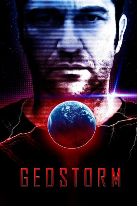 Watch Full Movie Geostorm - Free Download HD Version, Free Streaming, Watch Full Movie