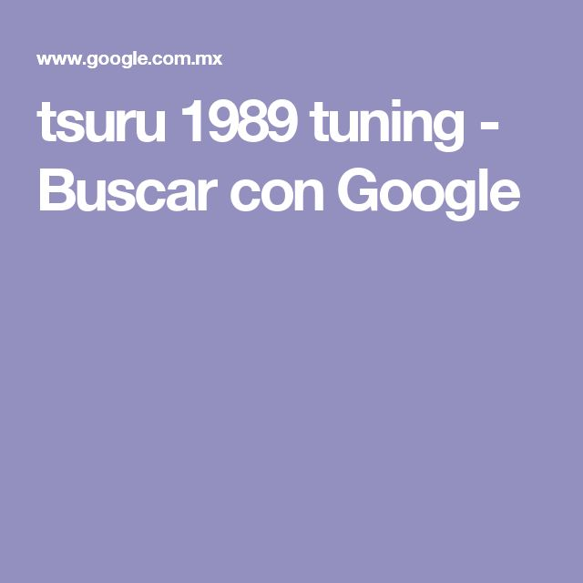 tsuru 1989 tuning - Buscar con Google