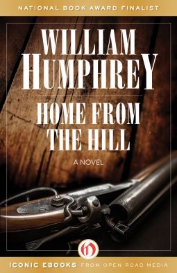 Home from the Hill   William Humphrey   9781504006248   NetGalley