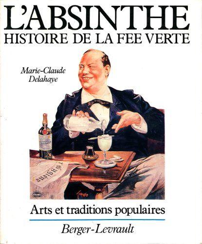 #histoire #alcool : L'absinthe : Histoire de la fée verte de Marie-Claude Delahaye. Berger-Levrault, 1983. 129 pp. brochées.