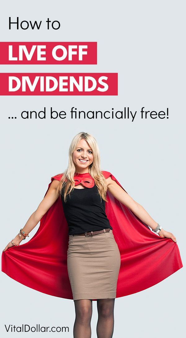If You Want To Achieve True Financial Freedom Or Independence Living Off Dividends Is A Great Goal This Would Invol Investing Money Dividend Money Management