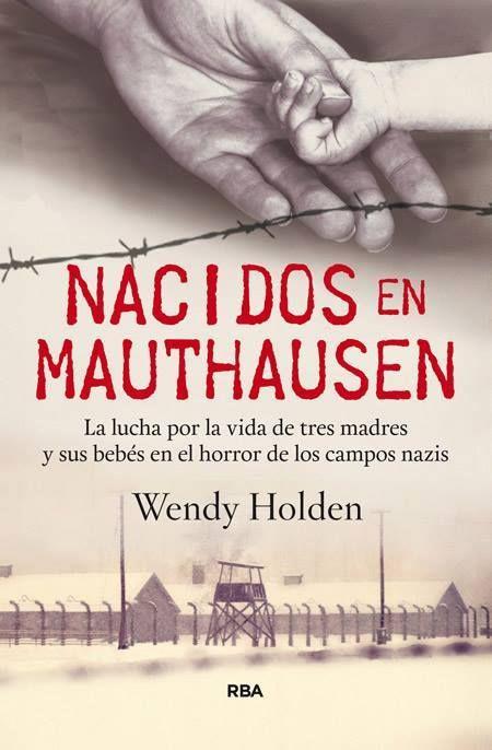 Nacidos en Mauthausen de Wendy Holden