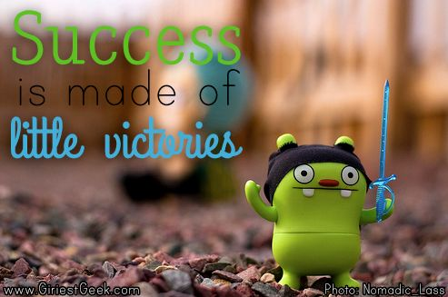 """Success is made of little victories.""  What's your little victory today?: Helpful Quotes"