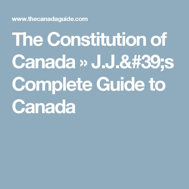 The Constitution of Canada » J.J.'s Complete Guide to Canada
