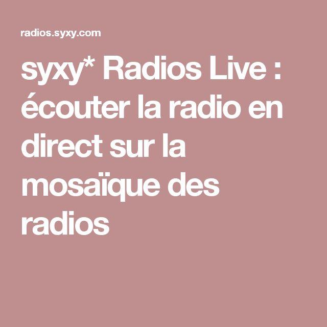syxy* Radios Live : écouter la radio en direct sur la mosaïque des radios