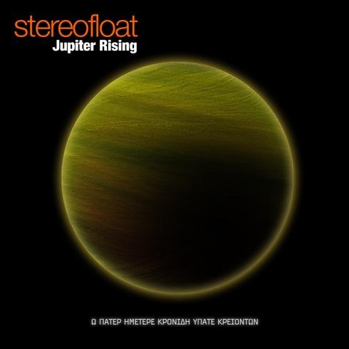 Stereofloat - Jupiter Rising