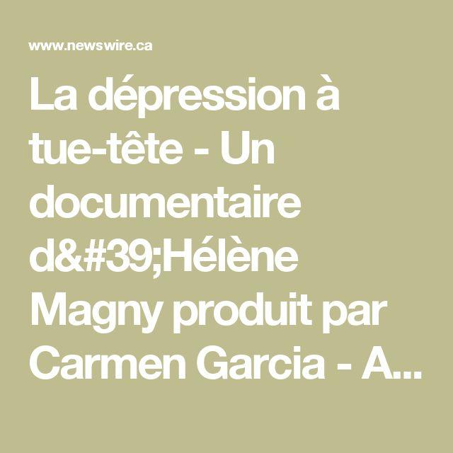 La dépression à tue-tête - Un documentaire d'Hélène Magny produit par Carmen Garcia - Argus Films
