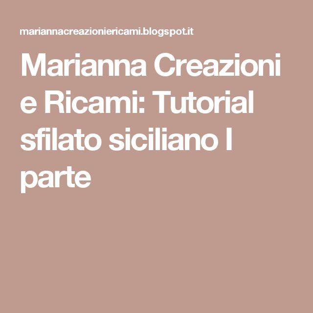 Marianna Creazioni e Ricami: Tutorial sfilato siciliano I parte