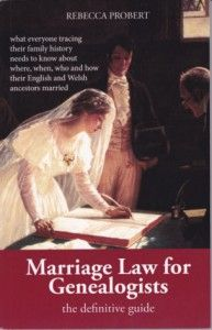 Marriage Law for Genealogists: The Definitive Guide .  By Rebecca Probert. Published by Takeaway Publishing. Copies are obtainable direc...