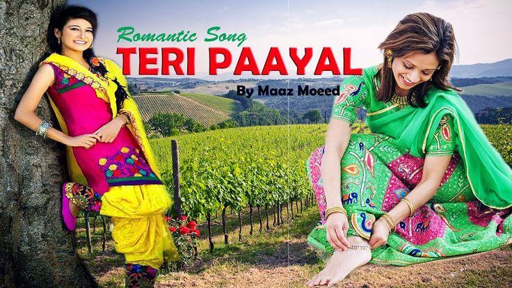 Teri Paayal | Maaz Moeed | Full HD Romantic Song | Video Song