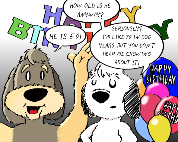Walnut and Angus wish my brother a happy 50th...in their own special way.
