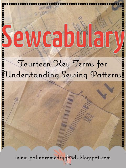 Sewcabulary: Fourteen Key Terms for Understanding Sewing Patterns. Sewing Projects for Beginners | Learn How to Use Sewing Patterns | DIY Sewing | Learn How to Sew for Beginners | Learn to Sew by Hand | Simple Ways To Learn Sewing | Step by Step Sewing Instruction