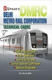 Delhi Metro Rail Corporation Technical Cadre Code No 971 (Paper Back)