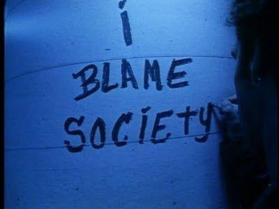 """I blame society."" -a character's line written by screenwriter/film director/genius Gregg Araki, Nowhere (1997)"