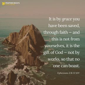 "How do you know your saved? Pastor Rick Warren walks you through the steps in this Daily Hope devotional.     ""It is by grace you have been saved, through faith — and this is not from yourselves, it is the gift of God — not by works, so that no one can boast"" (Ephesians 2:8-9 NIV)."
