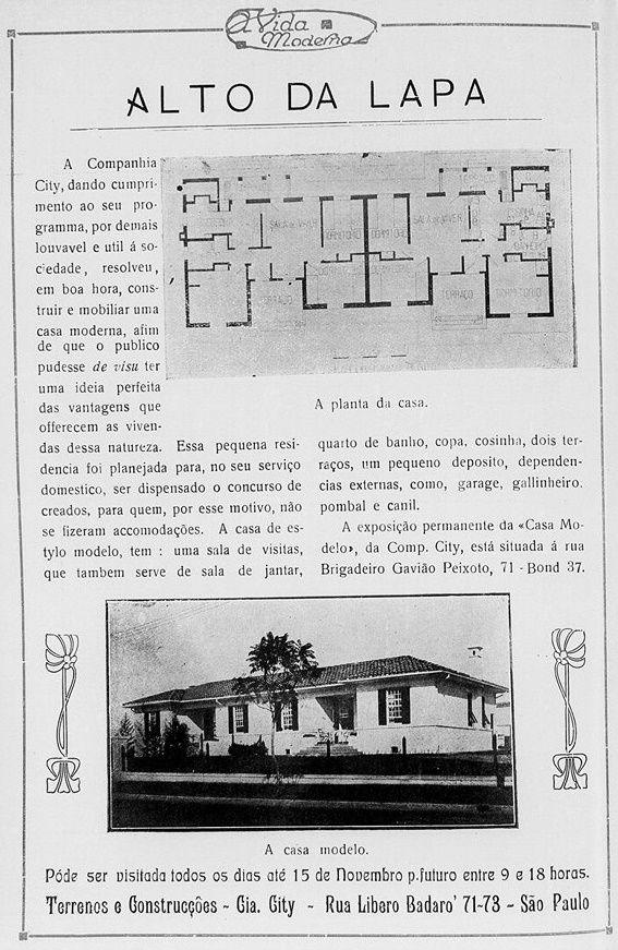 """""""Essa pequena residencia foi planejada para, no seu serviço domestico, ser dispensado o concurso de creados"""", dizia o anúncio de 1922, justificando assim as pequenas dimensões e a ausência de quarto de empregada. As casas, """"em estylo moderno"""", tinham """"uma sala de visita que tambem serve de sala de jantar"""", além de """"quarto de banho, copa, cosinha, dois terraços, um pequeno deposito e dependencias externas como garage, galinheiro, pombal e canil""""."""