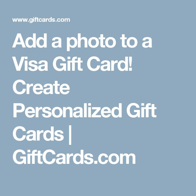 Add a photo to a Visa Gift Card!    Create Personalized Gift Cards | GiftCards.com