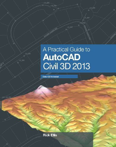 A Practical Guide to AutoCAD Civil 3D 2013 by Rick Ellis. $79.95. Author: Rick Ellis. Publication: July 9, 2012. Publisher: Cadapult Software Solutions, Inc. (July 9, 2012)
