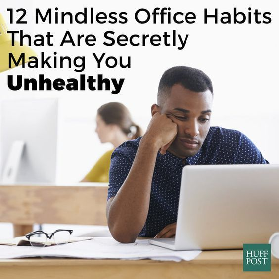 Turns out those mindless office habits could be influencing your health