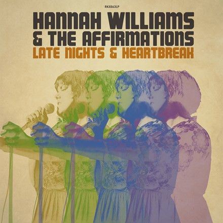Hannah Williams and The Affirmations - Late Nights and Heartbreak Vinyl 2LP November 18 2016 Pre-order