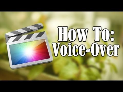 Final Cut Pro X Tutorial: Voice Over - YouTube