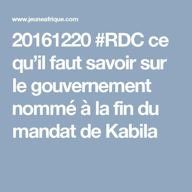 20161220 #RDC ce qu'il faut savoir sur le gouvernement nommé à la fin du mandat de Kabila