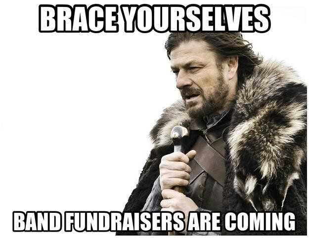"""Band Fundraisers that we all """"forget"""" to do well in. Maybe that's why we never get nice things. @Anna Davidson"""