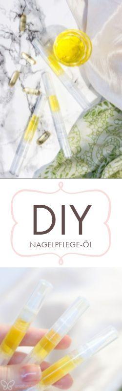 Nagelpflege-Öl für kräftige Nägel und gesunde Nagelhaut einfach selbst gemac…